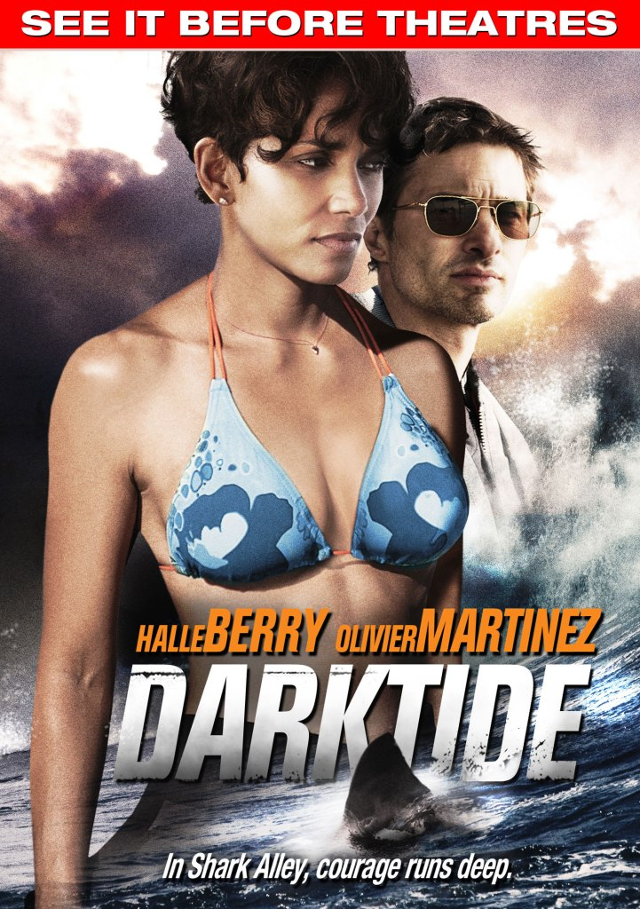 Dark Tide Starring Halle Berry and Olivier Martinez on Ultra VOD March 8, in Theaters March 30, 2012